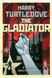 the gladiator (crosstime traffic novel) by Harry Turtledove