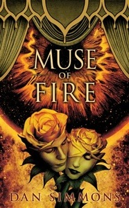 muse of fire - dan simmons